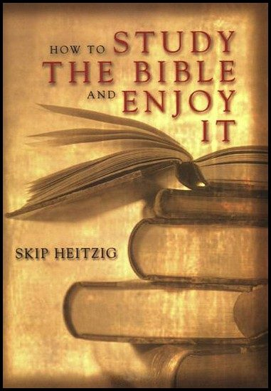 js_how to study the bible and enjoy it - skip heitzig