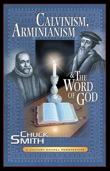 js_Calvanism Arminianism - chuck smith