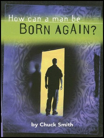 js_how can a man be born again - chuck smith