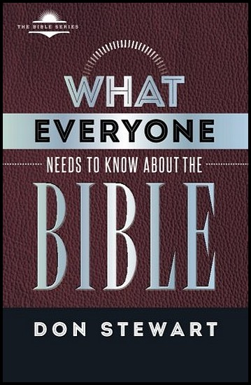 js_what everyone needs to know about the bible - don stewart