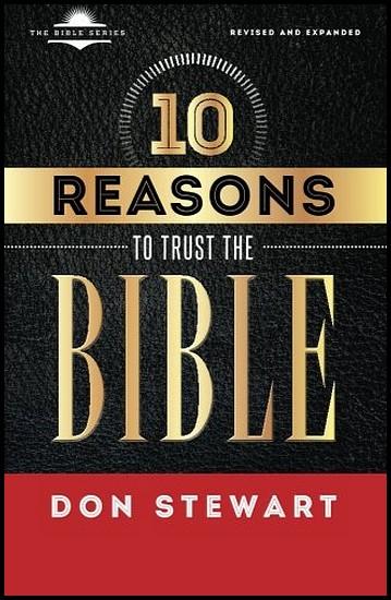 jsw_ten_reasons_to_trust_the_bible_-_don_stewart